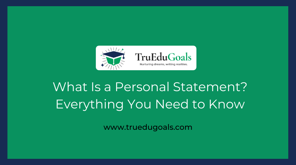 WHAT IS A PERSONAL STATEMENT? EVERYTHING YOU NEED TO KNOW